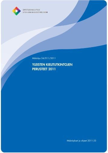 YLEISTEN KIELITUTKINTOJEN PERUSTEET 2011 - Opetushallitus