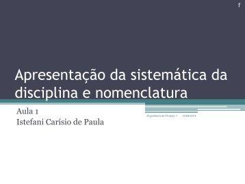 Apresentação da sistemática da disciplina e nomenclatura