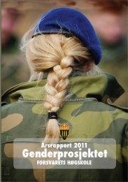Årsrapport 2011 genderprosjektet (pdf) - Høgskolene i Forsvaret