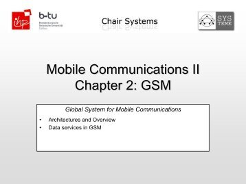 Mobile Communications II Chapter 2: GSM - am Lehrstuhl Systeme