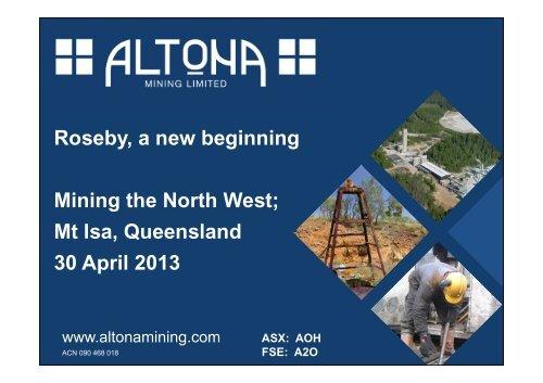 Mining the North West, Mt Isa, Queensland ... - Altona Mining
