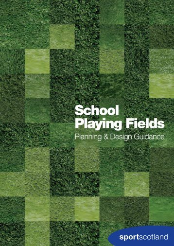 School Playing Fields: Planning and Design Guidance - VicSport
