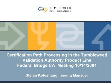 Certification Path Processing in the Tumbleweed Validation ...