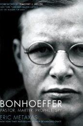 bonhoeffer: pastor, martyr, prophet, spy - Dr. David Jeremiah