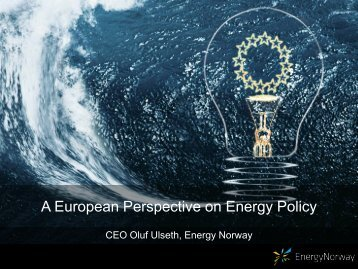 A European Perspective on Energy Policy - Energi Norge