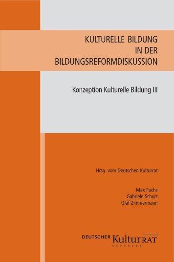 Kulturelle Bildung in der Bildungsreformdiskussion – Konzeption ...