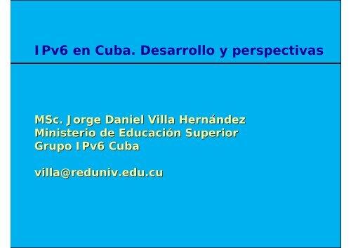 IPv6 en Cuba. Desarrollo y perspectivas - Bienvenidos al Portal IPv6 ...