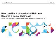 How can IBM Connections 4 Help You Become a Social ... - LSBG