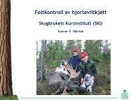 19 Gunnar O. Hårstad - Feltkontroll av hjorteviltkjøtt - Skogbrukets ...