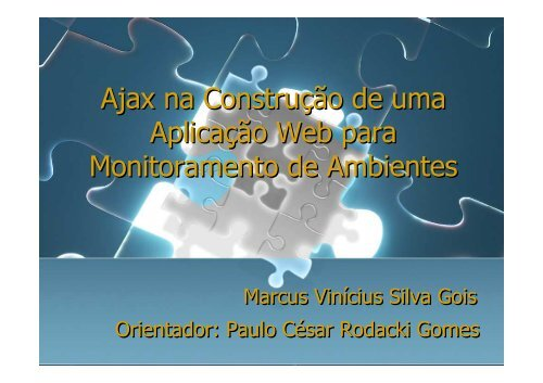 Ajax na Construção de uma Aplicação Web para Monitoramento de ...