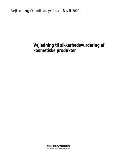 Dansk vejledning til sikkerhedsvurdering af ... - Miljøstyrelsen
