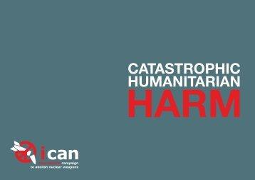 Catastrophic Humanitarian Harm - ICAN