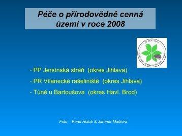 Péče o přírodovědně cenná území v roce 2008 Foto: Karel Holub ...