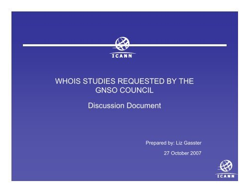 WHOIS STUDIES REQUESTED BY THE GNSO     - GNSO - icann