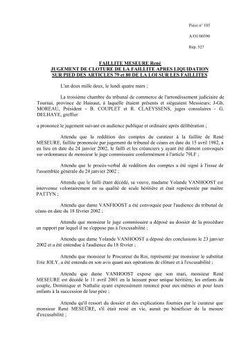 FAILLITE MESEURE René JUGEMENT DE CLOTURE DE ... - Juridat
