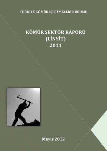 kömür sektör raporu (linyit) 2011 - Enerji ve Tabii Kaynaklar Bakanlığı