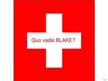 Quo vadis BLAKE?