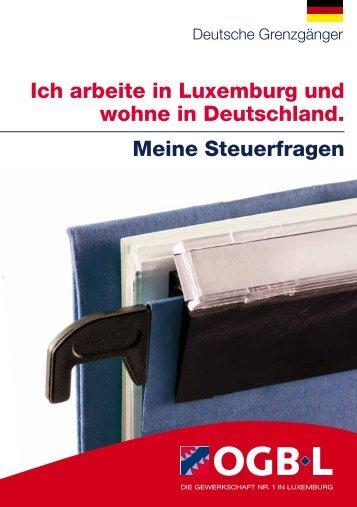 Ich arbeite in Luxemburg und wohne in Deutschland. Meine - OGBL
