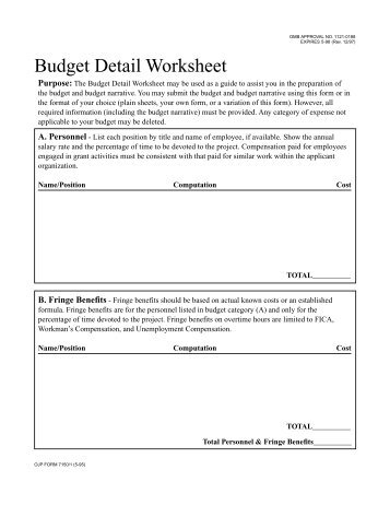 budget detail A budget detail worksheet purpose the budget detail worksheet will be used to assist applicants in the preparation of the budget and budget narrative.