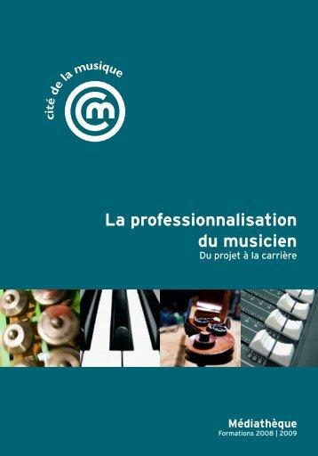 La professionnalisation du musicien - Médiathèque pédagogique de ...