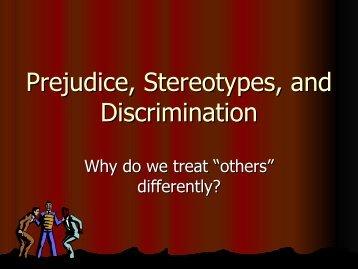 Prejudice, Stereotypes, and Discrimination