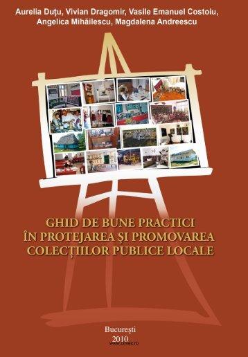 Ghid de bune practici în protejarea şi promovarea colecţiilor ... - cIMeC