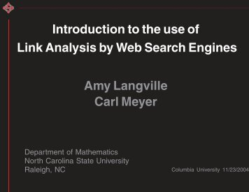 An Introduction to the Use of Link Analysis by Web ... - Carl Meyer