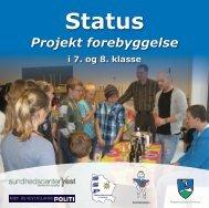 Status Projekt forebyggelse i 7. og 8. klasse - Sundhedscenter Vest