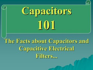 The Facts about Capacitors and Capacitive Electrical Filters...
