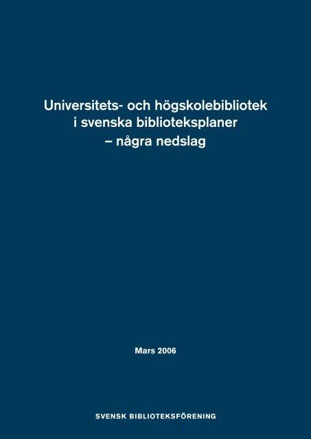 Universitets- och högskolebibliotek i svenska biblioteksplaner ...