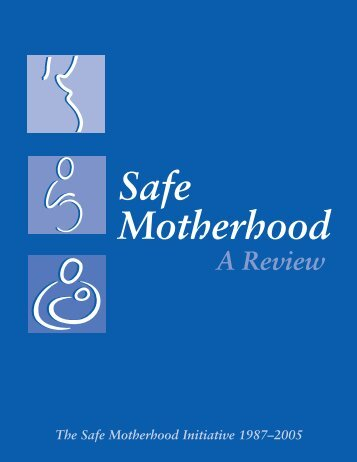 Safe Motherhood: A Review - Family Care International