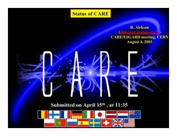 Submitted on April 15th , at 11:35 Status of CARE - CLIC Meeting ...