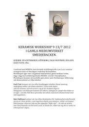 keramisk workshop 9-13/7 2012 i gamla mediumverket ... - Ludvika