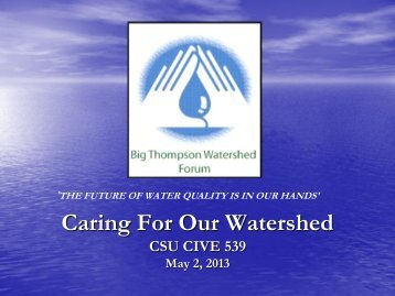 CSU CIVE 539 Guest Lecture - Big Thompson Watershed Forum