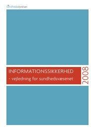 Informationssikkerhed – vejledning for sundhedsvæsenet 2008