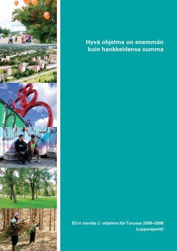 EU:n tavoite 2 -ohjelma Itä-Turussa 2000-2006 Loppuraportti - Turku