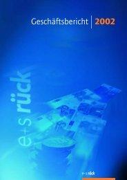 Geschäftsbericht 2002 - E+S Rück