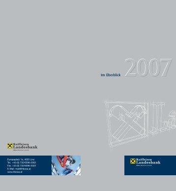 Im Überblick 2007 - Raiffeisenlandesbank Oberösterreich