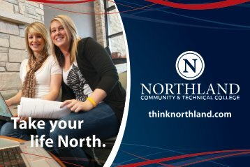 Take your life North. - Northland Community & Technical College