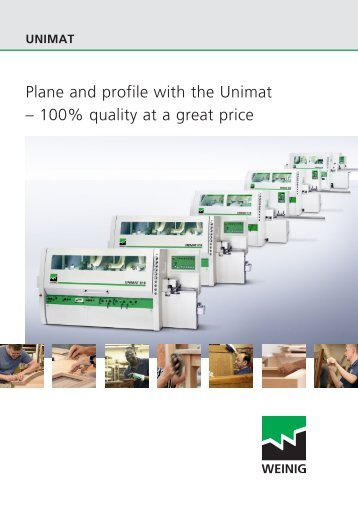 Plane and profile with the Unimat – 100% quality at a great ... - Weinig