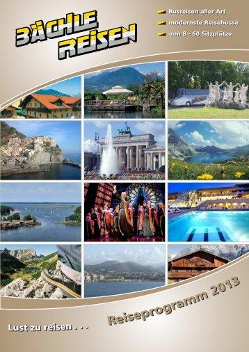 Erlebnisreisen 2013 - Baechle-Reisen