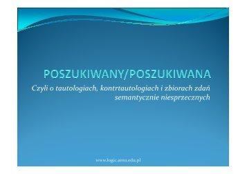 Czyli o tautologiach, kontrtautologiach i zbiorach zdań semantycznie ...