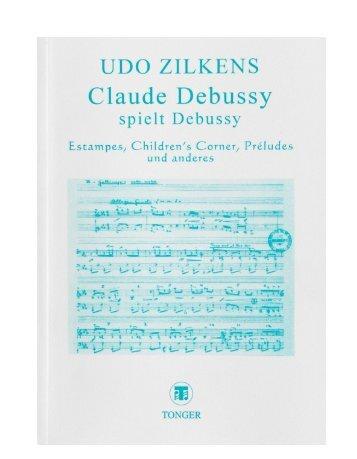 Claude Debussy spielt Debussy - Udo Zilkens