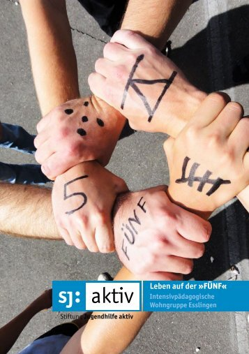 Leben auf der »FÜNF« - Stiftung Jugendhilfe aktiv