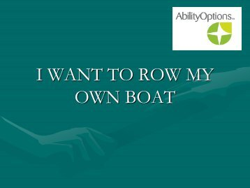 I WANT TO ROW MY OWN BOAT