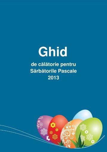 Ghid de călătorie pentru Sărbătorile Pascale 2013