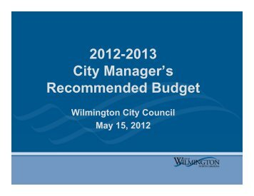 2012-2013 City Manager's Recommended Budget - City of Wilmington