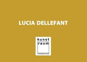 LUCIA DELLEFANT - kunst-raum / schulte-goltz + noelte