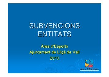 SUBVENCIONS ENTITATS - Esports - Ajuntament de Lliçà de Vall