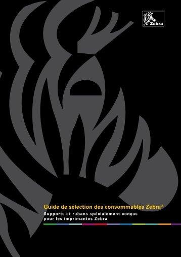 Guide de sélection des consommables Zebra® - Scansource-zebra.eu